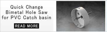 quick change bimetal hole saw for PVC catch basin